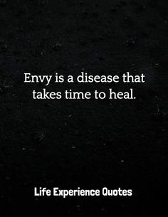 Life Experience Quotes : Envy is a disease that takes time to heal. Grateful To God Quotes, Quotes About God, Reflection About Life, Daily Quotes, Life Quotes, Life Experience Quotes, Respect Is Earned, The Silent Treatment, The Best Revenge