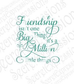 Friendship isn't one Big thing Svg, Friendship Svg, Friendship Sign Svg, Digital Sign Cutting File JPEG DXF SVG Cricut Silhouette Print File Best Friend Poems, Friend Sayings, Mom Quotes, Sign Quotes, Thinking Of You Quotes, King James Bible Verses, Black & White Quotes, Monday Humor, Sign Stencils