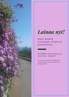 Lainaa kesäkirjat Hyvinkään Laurea-kirjastosta viimeistään 9.6.2017. https://www.laurea.fi/palvelut/kirjastopalvelut/aukioloajat-ja-yhteystiedot