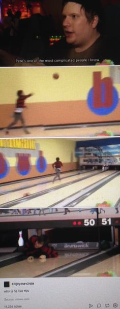 And I thought I was bad at bowling…PETE WTF HOW DID HE MANAGE TO THROW A BOWLING BALL LIKE A BASKETBALL