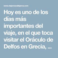 Hoy es uno de los días más importantes del viaje, en el que toca visitar el Oráculo de Delfos en Grecia, uno de los lugares más increíbles del país. Boarding Pass, Greece, Countries, Europe, Places