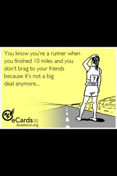 You know youre a runner when you finish 10 miles and you dont brag to your friends because its not a big deal anymore. #running #correr #motivacion #concurso #promo #deporte #abdominales #entrenamiento #alimentacion #vidasana #salud #motivacion