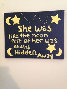 Canvas art DIY  She was like the moon part of her was always hidden away