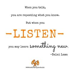 Listening is the basis of all our communication It's an essential life skill. We need to be able to decode messages and construct meaning in order to understand and connect with others. It's a CRAFT that we learn, an active process that we control. When we're listening we are still, we make eye contact, give full attention and respect silences. Role model active listening with your kids and you'll go a long way towards helping them be good listeners too  www.eardrops.co.nz