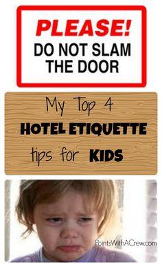 My top 4 hotel etiquette tips for kids - http://www.pointswithacrew.com/my-top-4-hotel-etiquette-tips-for-kids/?utm_medium=PWaC+Pinterest