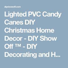 Lighted PVC Candy Canes DIY Christmas Home Decor - DIY Show Off ™ - DIY Decorating and Home Improvement Blog