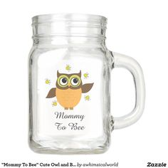 """""""Mommy To Bee"""" Cute Owl and Bees Mason Jar Glass"""