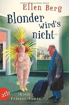 Book-addicted: [Rezension] Ellen Berg - Blonder wird's nicht