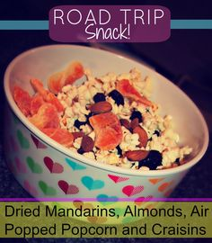 Dried Mandarins, Almonds, Air Popped Popcorn and Craisins. Yum!