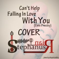 Can't Help Falling In Love With You cover @Stephanus Irwanda piano by @itsmealisyah by StephanusRian 2 on SoundCloud