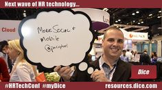 "The next wave of HR technology is...""More social + mobile"" via @Paraphael #HRTechConf #myDice"