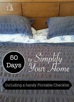 Easy checklist to use to simplify your home in 50 days. Plus tips for getting past the thoughts that keep you hanging onto unnecessary stuff. Less stress = happier parent