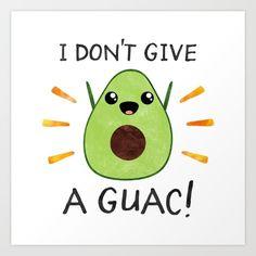 I don't give a guac! Art Print by Elisabeth Fredriksson - $18.00