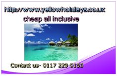 http://www.yellowholidays.co.uk/cheap-all-inclusive-holidays-all-inclusive.html cheap all inclusive