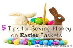 5 Tips for Saving Money on Easter Baskets - #Easter DIY Candy