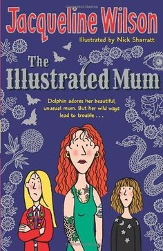 The Illustrated Mum by Wilson. Jacqueline ( 2007 ) Paperback