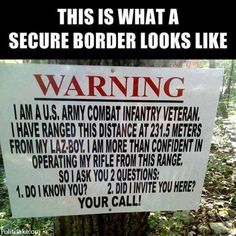 This is what a secure border looks like .... Military Humor, Military Life, Army Life, Military Style, Military Quotes, Army Mom, Usmc, Marines, Marine Corps