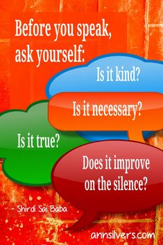 """Great communication quote and tip for communication in relationships. Helpful questions to stop and ask yourself before speaking. For more help with communication skills click to check out my mini book: """"A quick look at Talking With Tact."""""""