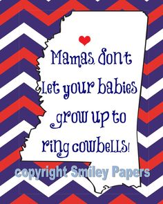 Ole Miss No Cowbell Babies 8X10 Print by SmileyPapers on Etsy, $7.50