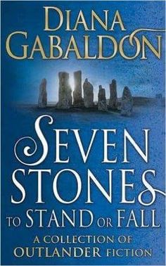 Seven Stones to Stand or Fall (Outlander) by Diana Gabaldon --- seven stones to stand or fall seven stones to stand or fall diana gabaldon seven stones to stand or fall audiobook seven stones to stand or fall book seven stones to stand or fall epub seven stones to stand or fall a collection of outlander fiction seven stones to stand or fall by diana gabaldon,,,