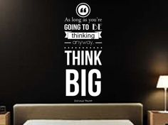 Think big trump Office Quotes, Work Quotes, Success Quotes, Inspirational Wall Decals, Inspirational Quotes, Motivational, Donald Trump Quotes, Office Wall Decals, To Strive