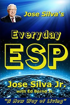 Jose Silva's Everyday ESP: A New Way of Living (English Edition) eBook: Silva Jr., Jose, Bernd Jr., Ed: Amazon.de: Kindle Store Silva Method, Living English, Great Books To Read, Earn More Money, World Famous, Problem Solving, Intuition, Ebooks, Things To Think About