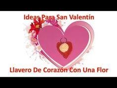 Ideas Para San Valentin, Corazon con una flor, llavero, San Valentin, dia de la madre,Manualidades fáciles, manualidades para niños en paño Lency ,Fieltro, p...