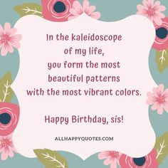 Happy Birthday Wishes for Sister with Stunning Images Birthday Wishes For Sister, Birthday Wishes Funny, Happy Birthday Fun, Beautiful Patterns, Vibrant Colors, Sisters, Birthday Greetings To Sister, Sister Birthday Wishes, Sister Quotes