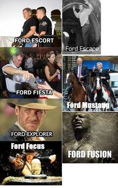 Funny LOL Harrison Ford, apparently he channels cars. Ford Escape Ford Escort Ford Fiesta Ford Mustang Ford Explorer Ford Fusion Ford Focus....