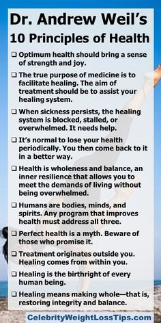 Here are ten principles for better health as formulated by Dr. Andrew Weil. #health #AndrewWeil #optimumhealth Dr Andrew Weil, Weight Loss Inspiration, Losing You, Weight Loss Tips, Health And Wellness, Fitness Motivation, Medicine, Mindfulness, Healing