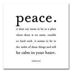 be calm in your heart...