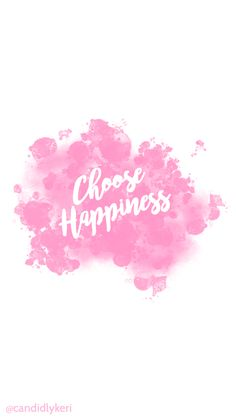 Choose Happiness quote pink splatter paint watercolor wallpaper with black and white flowers free download for iPhone android or desktop background on the blog!