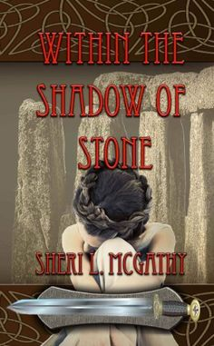 Within the Shadow of Stone by Sheri L. McGathy, http://www.amazon.com/dp/B00KLB1B0Q/ref=cm_sw_r_pi_dp_0-mHtb05PVKCS