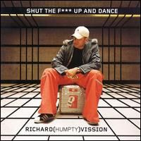 Richard Humpty Vission - Shut the F**k Up and Dance, Grey