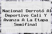http://tecnoautos.com/wp-content/uploads/imagenes/tendencias/thumbs/nacional-derroto-al-deportivo-cali-y-avanza-a-la-etapa-semifinal.jpg Deportivo Cali. Nacional derrotó al Deportivo Cali y avanza a la etapa semifinal, Enlaces, Imágenes, Videos y Tweets - http://tecnoautos.com/actualidad/deportivo-cali-nacional-derroto-al-deportivo-cali-y-avanza-a-la-etapa-semifinal/