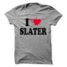 I love SLATER T Shirts, Hoodies. Check price ==► https://www.sunfrog.com/LifeStyle/I-love-SLATER--99-Cool-Name-Shirt-.html?41382 $22.25