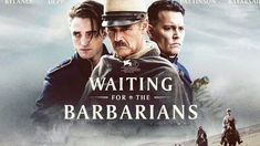 Waiting For The Barbarians (2020) Full Movie Download Free Hollywood Action Movies, English Movies, Full Movies Download, Barbarian, Waiting, Movie Posters, Free, Film Poster, Billboard