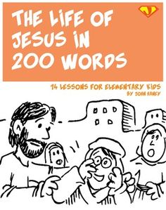 Learn about Jesus' life in 14 lessons for elementary kids.