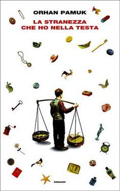 Orhan Pamuk, La stranezza che ho nella testa, Supercoralli - DISPONIBILE ANCHE IN E-BOOK