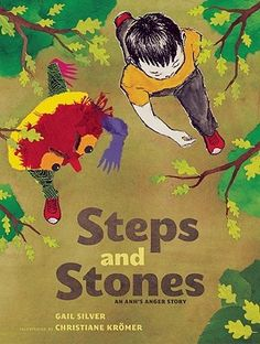 Steps and Stones- An Anh's Anger Story by Gail Silver, illustrated by Christiane Kromer Dealing With Anger, Anxiety Help, Reading Levels, Anger Management, School Counseling, Great Books, Elementary Schools, Childrens Books, The Book