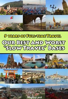 """Our Best and Worst """"Slow Travel"""" Bases over 5 years of Full-time Travel. Lots of places covered here and the reasons they made for really good or really bad places to base ourselves. #bbqboy #fulltimetravel #nomads #travel #slowtravel"""