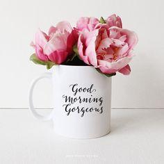 Good Morning Gorgeous / Ceramic Mug / Calligraphy / Coffee Mug / Miss Poppy Design