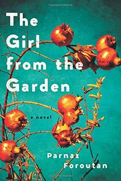 The Girl from the Garden: A Novel by Parnaz Foroutan