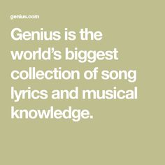 Genius is the world's biggest collection of song lyrics and musical knowledge. Financial Planner, Song Lyrics, Biography, Musicals, Knowledge, Songs, Collection, Entrepreneur, Rainbow