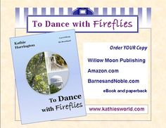 Read 18 REVIEWS for To Dance with Fireflies and leave your own review at Kathie's World