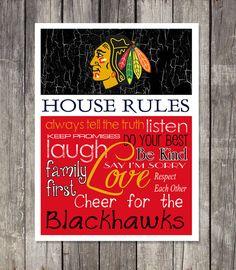 Love this - https://www.etsy.com/listing/182452599/chicago-blackhawks-house-rules-art-print