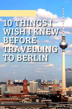 Berlin's a fantastic city but there are some things you should know beforehand. Here are 10 things I wish I knew before travelling to Berlin!