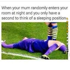 When your mum randomly enters your room at night #lol #laughtard #lmao #funnypics #funnypictures #humor  #sleep #soccer