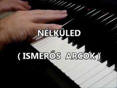 Nélküled – Ismerős arcok (zongora feldolgozás) - YouTube Piano, Music Instruments, Youtube, Musical Instruments, Pianos