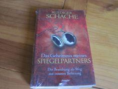 Das Geheimnis meines Spiegelpartners von Ruediger Schache (2013, Gebunden)